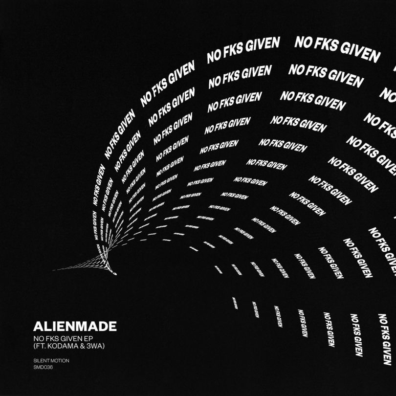 Alienmade releases No Fks Given EP on Silent Motion